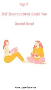 Top 4 Self Improvement Books You Should Read