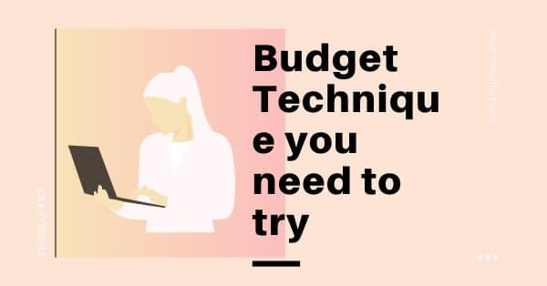 The Absolutely Best 4 Budgeting Techniques You Need to Try