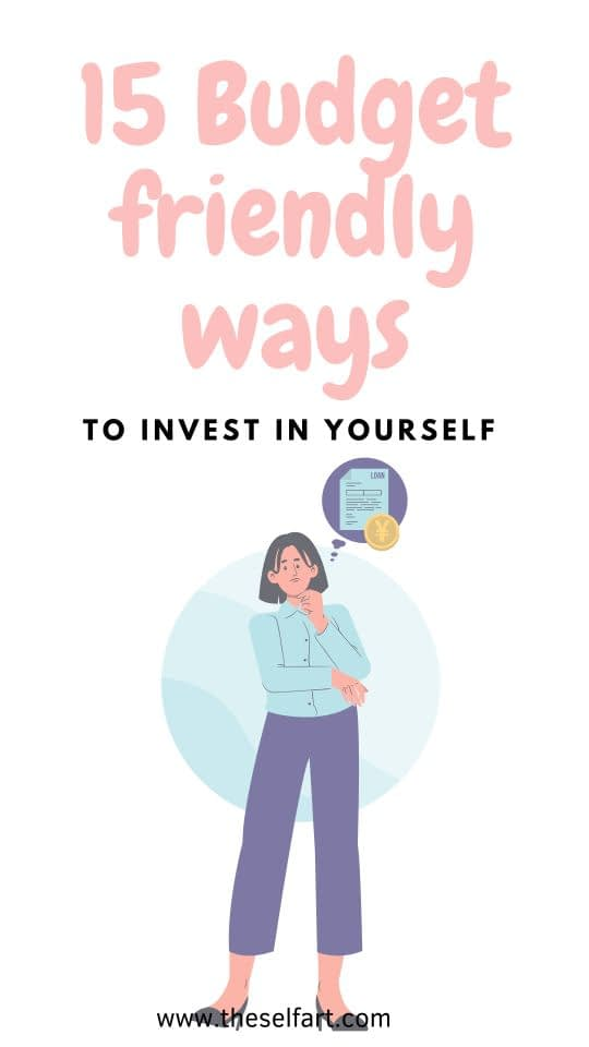 15 Budget Friendly Ways to Invest In Your Self Improvement